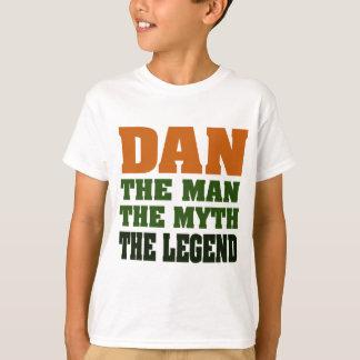 Dan - the Man, the Myth, the Legend! T-Shirt