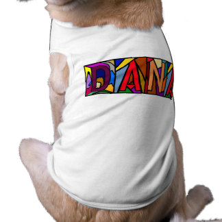 DANA ~ PERSONALIZED NAMES FOR YOUR PET-WARE DOGS! T-Shirt