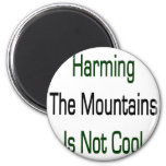 Dañar las montañas no es fresco imán de frigorifico