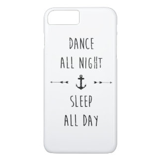 Dance all night , sleep all day iPhone 7 plus case