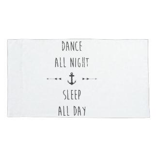 Dance all night , sleep all day pillow case
