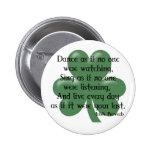 Dance as if :: Irish Proverb (Black Design) 2 Inch Round Button