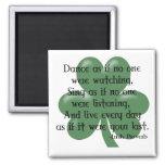 Dance as if :: Irish Proverb (Black Design) 2 Inch Square Magnet