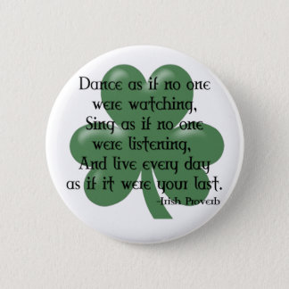 Dance as if :: Irish Proverb (Black Design) Button