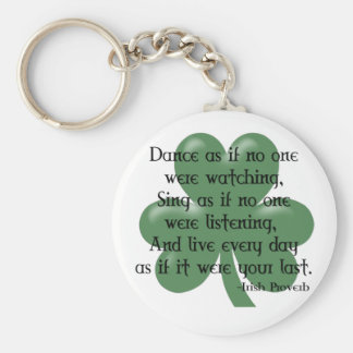 Dance as if :: Irish Proverb (Black Design) Key Chain