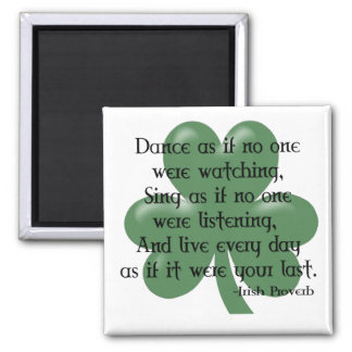 Dance as if :: Irish Proverb (Black Design) 2 Inch Square Magnet