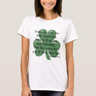Dance as if :: Irish Proverb (Black Design) T-Shirt