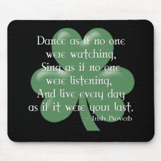 Dance as if :: Irish Proverb (White Design) Mouse Pad