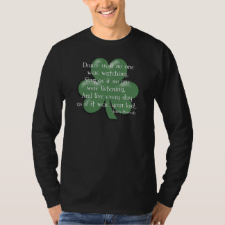 Dance as if :: Irish Proverb (White Design) T-Shirt