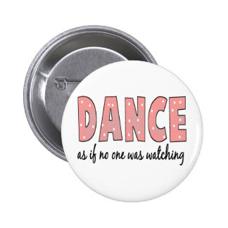 Dance As If No One Is Watching 2 Inch Round Button