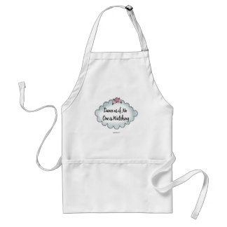 Dance As If No One Is Watching Adult Apron