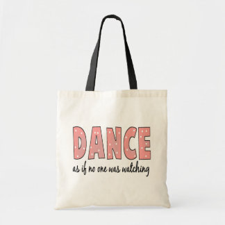 Dance As If No One Is Watching Canvas Bags