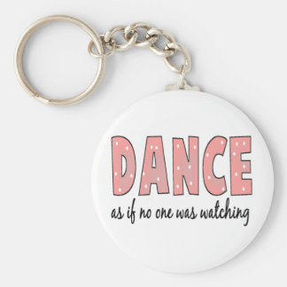 Dance As If No One Is Watching Basic Round Button Keychain