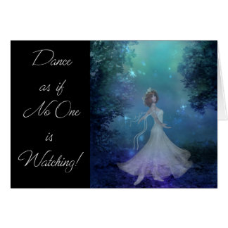 Dance as if No One is Watching! Greeting Card