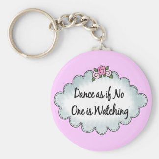 Dance As If No One Is Watching Keychain