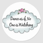 Dance As If No One Is Watching Stickers