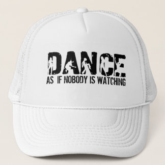 DANCE as if nobody is watching Trucker Hat