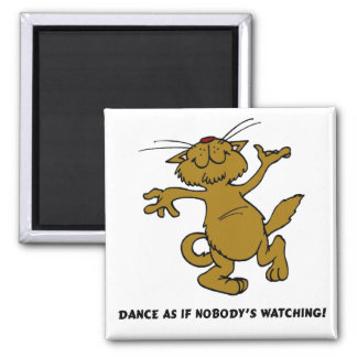 Dance As If Nobody's Watching 2 Inch Square Magnet