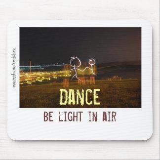 Dance / Be Light in Air - Mousepad