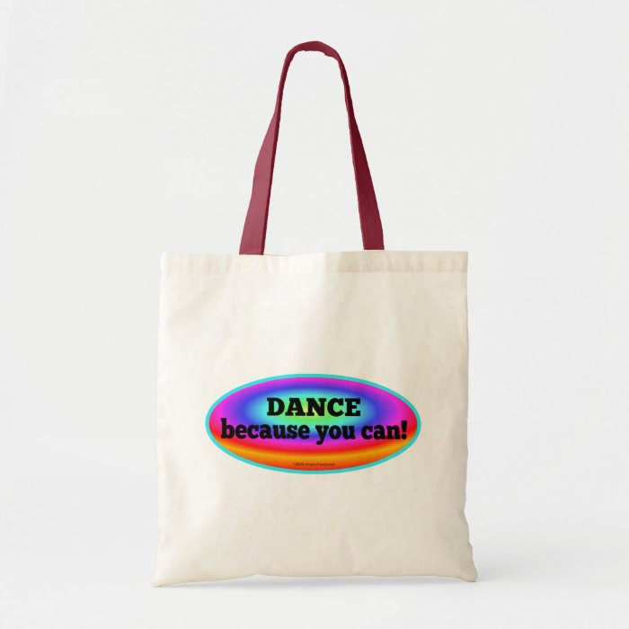 Dance Because You Can Colorful Dance Tote Bag