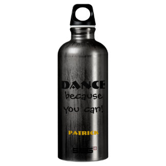 Dance Because You Can Dance Lovers Reusable Water Aluminum Water Bottle