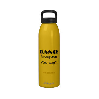 Dance Because You Can Dance Lovers Reusable Water Reusable Water Bottle