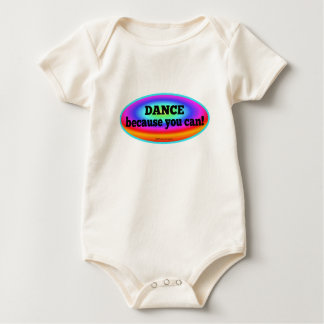 """""""Dance Because You Can"""" Psychedelic Colorful Dance Baby Bodysuit"""