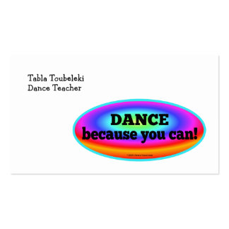 """""""Dance Because You Can"""" Psychedelic Colorful Dance Business Card Template"""