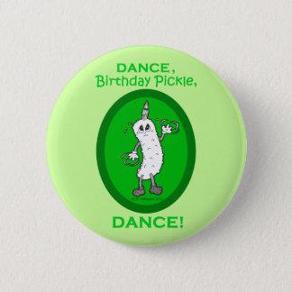 Dance, Birthday Pickle, Dance! Button