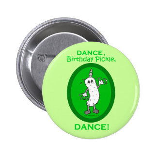 Dance, Birthday Pickle, Dance! Pin