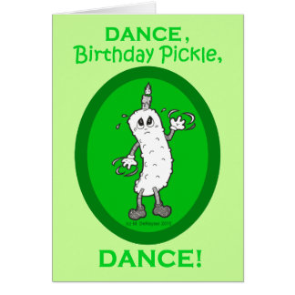 Dance, Birthday Pickle, Dance! Greeting Card