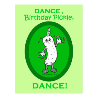 Dance, Birthday Pickle, Dance! Postcard