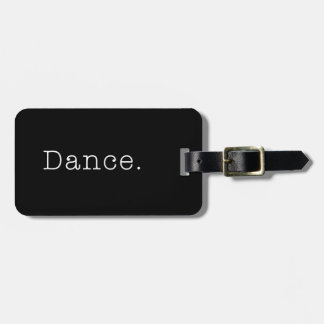 Dance. Black And White Dance Quote Template Luggage Tag