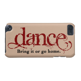 Dance. Bring it or Go Home. iPod Touch 5G Cover