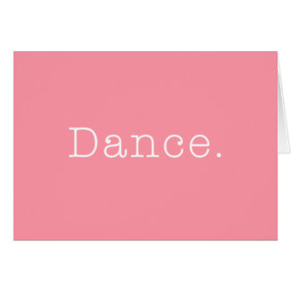 Dance. Bubblegum Light Pink Dance Quote Template Greeting Cards