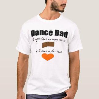 Dance Dad- Empty Wallet, Full Heart T-Shirt