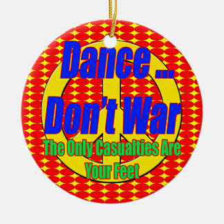 Dance Don't War Christmas Tree Ornament