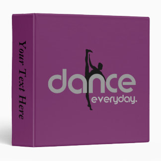 Dance Everyday 3 Ring Binder