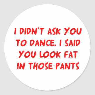 Dance Fat Pants Classic Round Sticker