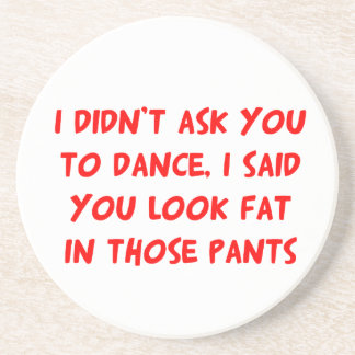 Dance Fat Pants Drink Coaster