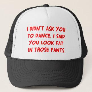 Dance Fat Pants Trucker Hat