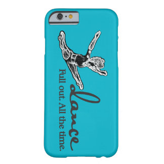 Dance. Full out. All the time. Barely There iPhone 6 Case