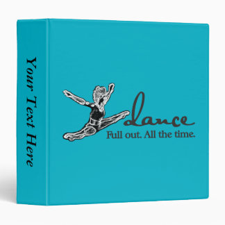 Dance. Full out. All the time. Vinyl Binder