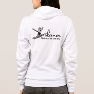 Dance. Full out. All the time. Hoodie