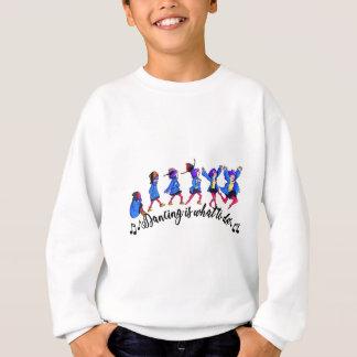 Dance hall is what to C Sweatshirt