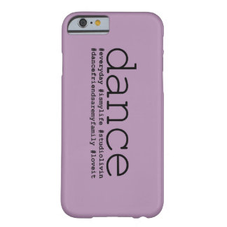 Dance Hashtags Barely There iPhone 6 Case
