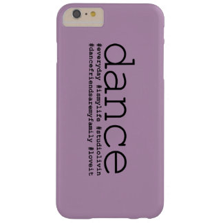 Dance Hashtags Barely There iPhone 6 Plus Case