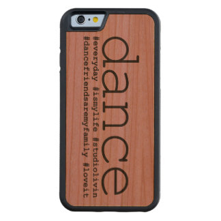 Dance Hashtags Carved® Cherry iPhone 6 Bumper Case
