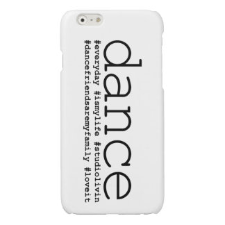 Dance Hashtags Glossy iPhone 6 Case