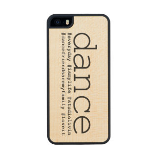 Dance Hashtags Wood Phone Case For iPhone SE/5/5s